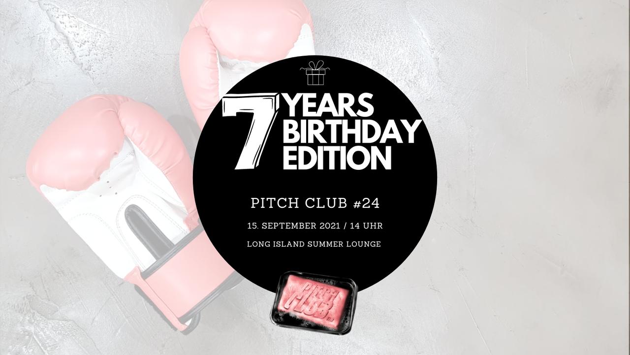 Pitch Club #24 - 7 YEARS BIRTHDAY EDITION